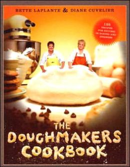 Doughmakers Cookbook: 125 Recipes for Success in Baking and Business
