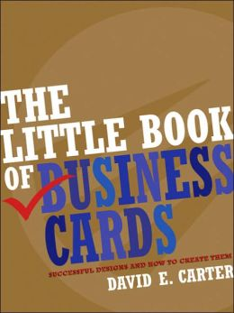 Little Book of Business Cards: Successful Designs and How to Create Them