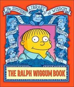 Ralph Wiggum Book (Simpsons Library of Wisdom Series)