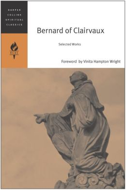 Bernard of Clairvaux: Selected Works (HarperCollins Spiritual Classics Series)