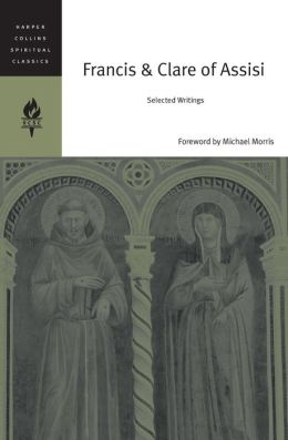 Francis and Clare of Assisi: Selected Writings (HarperCollins Spiritual Classics Series)