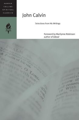 John Calvin: Selections from His Writings