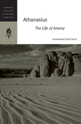 Athanasius: The Life of Antony (HarperCollins Spiritual Classics Series)