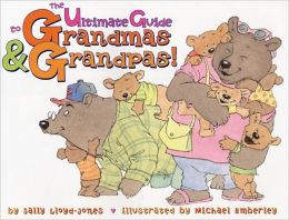 Ultimate Guide to Grandmas and Grandpas!