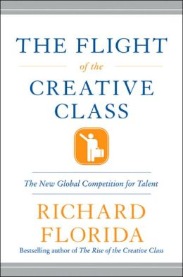 Flight of the Creative Class: Why America Is Losing the Global Competition for Talent... and What We Can Do to Win Prosperity Back