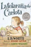 Book Cover Image. Title: La telarana de Carlota, Author: E. B. White
