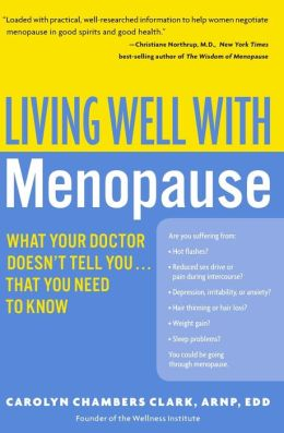 Living Well with Menopause: What Your Doctor Doesn't Tell You... That You Need to Know