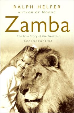 Zamba: The Greatest Lion That Ever Lived