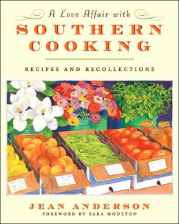 Love Affair with Southern Cooking: Recipes and Recollections