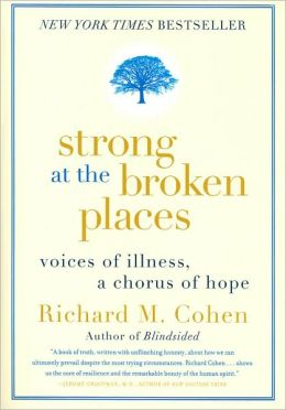Strong at the Broken Places: Voices of Illness, a Chorus of Hope