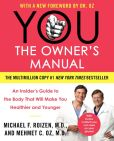 Book Cover Image. Title: You, the Owner's Manual:  An Insider's Guide to the Body That Will Make You Healthier and Younger, Author: Michael F. Roizen