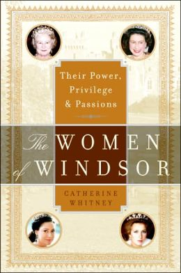 Women of Windsor: Their Power, Privilege, and Passions