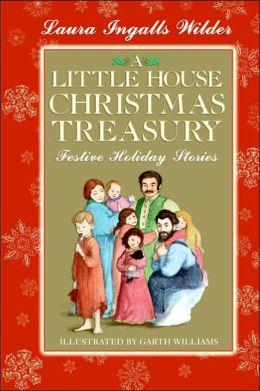 Little House Christmas Treasury: Festive Holiday Stories (Little House Series)
