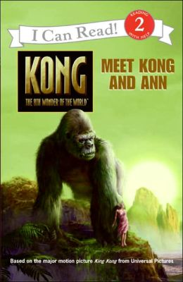 King Kong: Meet Kong and Ann (I Can Read Book Series: Level 2)