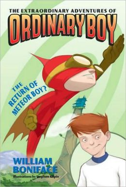 The Return of Meteor Boy? (Extraordinary Adventures of Ordinary Boy Series #2)