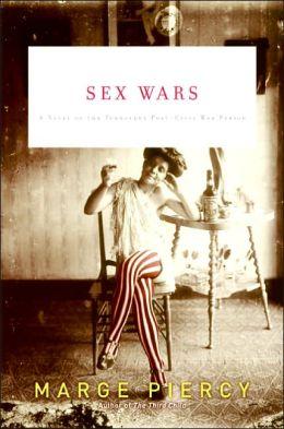 Sex Wars: A Novel of the Turbulent Post-Civil War Period
