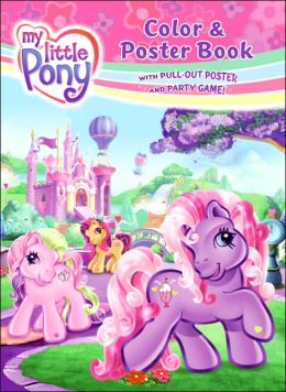 My Little Pony Color and Poster Book
