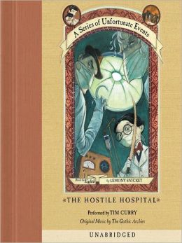 The Hostile Hospital: Book the Eighth (A Series of Unfortunate Events)