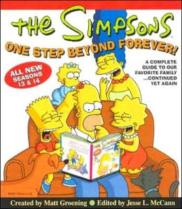 Simpsons One Step beyond Forever: A Complete Guide to Our Favorite Family... Continued yet Again