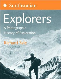 Explorers: A Photographic History of Exploration