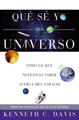 Qué sé yo del universo: Todo lo que necesitas saber acerca del espacio