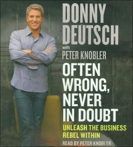 Often Wrong, Never in Doubt: Unleash the Business Rebel Within (AudioBook)