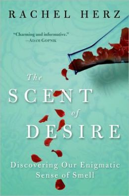 Scent of Desire: Discovering Our Enigmatic Sense of Smell