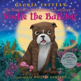 Magically Mysterious Adventures of Noelle the Bulldog