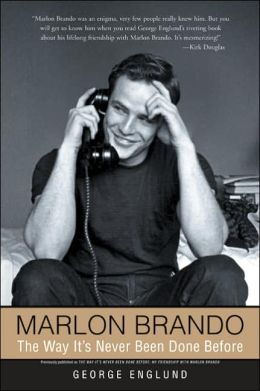 Marlon Brando: The Way It's Never Been Done Before