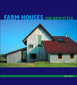 Farm Houses: The New Style
