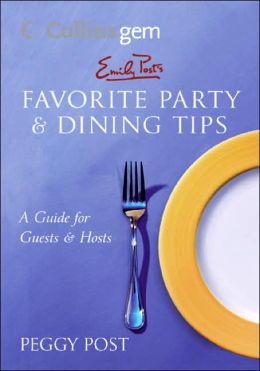 Emily Post's Favorite Party and Dining Tips