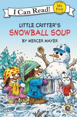 Snowball Soup (Little Critter Series)