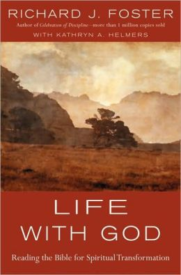 Life with God: Reading the Bible for Spiritual Transformation