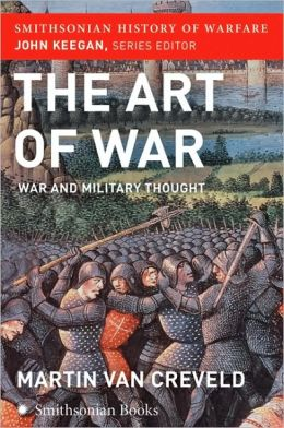 Art of War: War and Military Thought (Smithsonian History of Warfare Series)