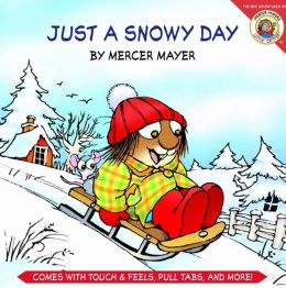 Just a Snowy Day (Little Critter Series)
