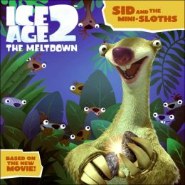Ice Age 2: The Meltdown: Sid and the Mini-Sloths