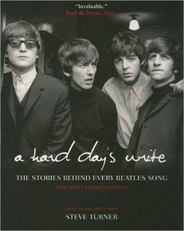 Hard Day's Write/Stories behind every Beatles song Steve Turner