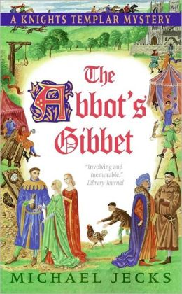 The Abbot's Gibbet (Medieval West Country Series #5)
