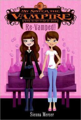 Re-Vamped! (My Sister the Vampire Series #3)
