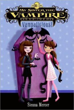 Vampalicious! (My Sister the Vampire Series #4)