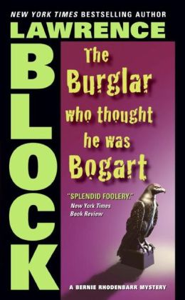 The Burglar Who Thought He Was Bogart (Bernie Rhodenbarr Series #7)
