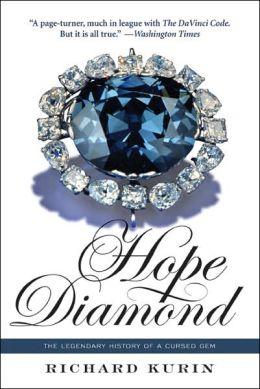 Hope Diamond: The Legendary History of a Cursed Gem