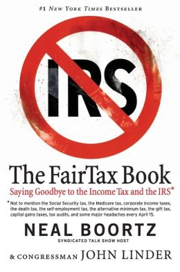 FairTax Book: Saying Goodbye to the Income Tax and the IRS