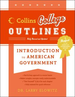 Introduction to American Government (Collins College Outlines Series)
