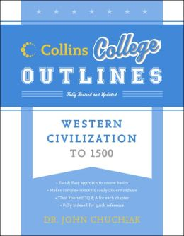 Western Civilization to 1500 (Collins College Outlines Series)