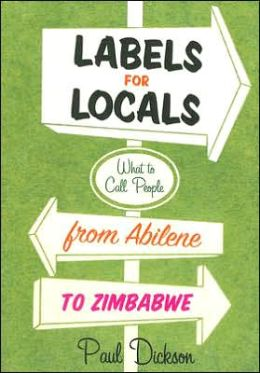 Labels for Locals: What to Call People from Abilene to Zimbabwe