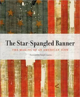 Star-Spangled Banner: The Making of an American ICON
