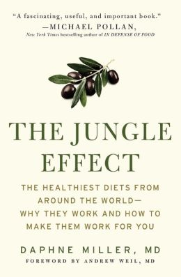 The Jungle Effect: The Healthiest Diets From Around the World - Why They Work and How to Make them Work For You
