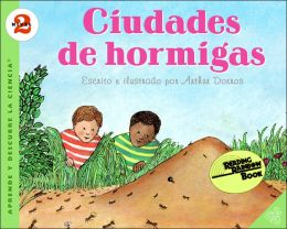 Ciudades de hormigas (Ant Cities) (Let's-Read-and-Find-Out Science Series: Level 2)