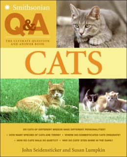 Smithsonian Q & A: Cats: The Ultimate Question and Answer Book